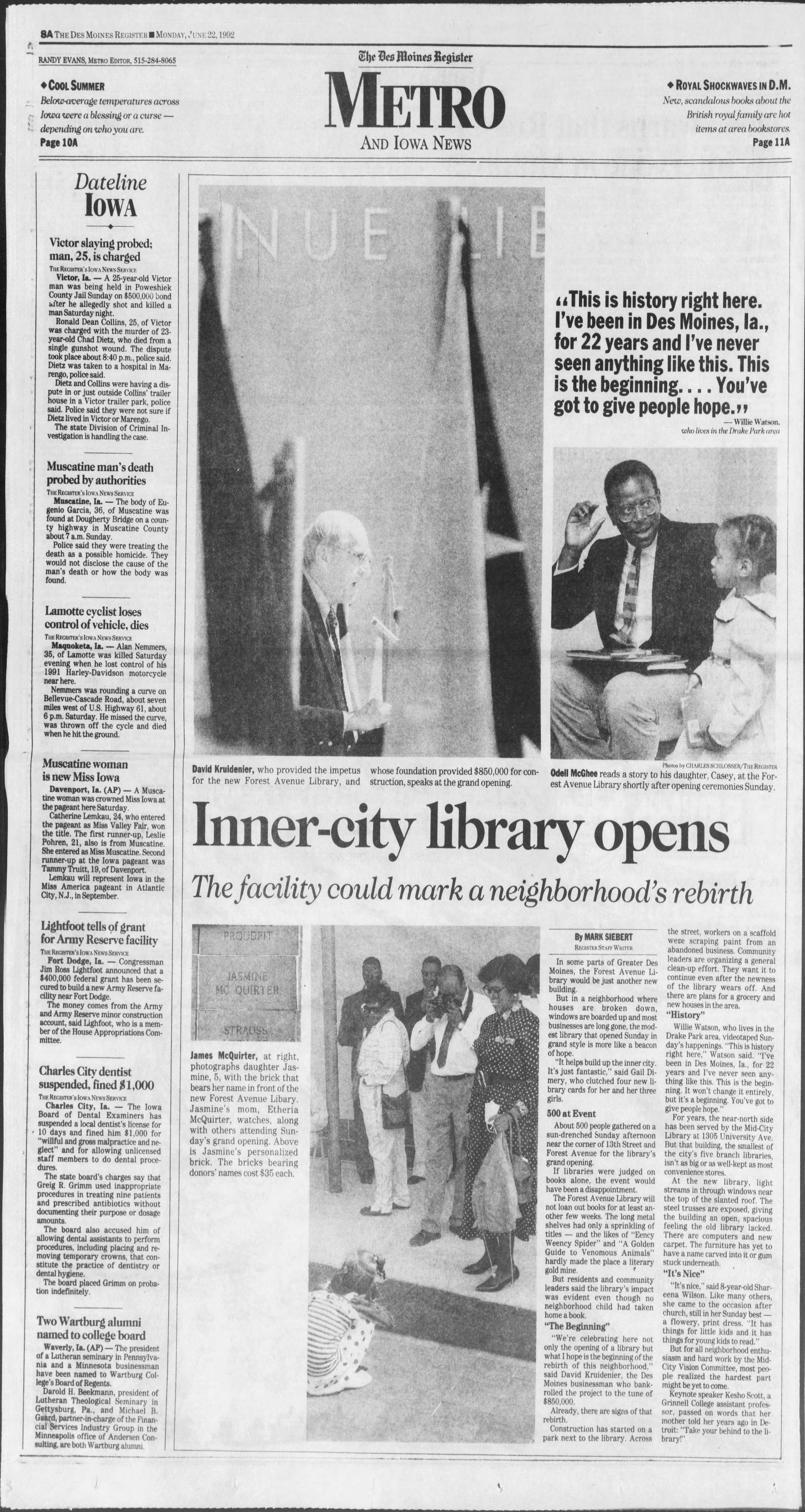 The Des Moines Register metro section on June 22, 1992, the day after the grand opening of Forest Avenue Library. Its opening drew hundreds of people. The Forest Avenue Library was a result of efforts led by the community, notably Evelyn K. Davis and the Mid-City Vision Coalition.
