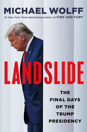 """""""Landslide: The Final Days of the Trump Presidency,"""" by Michael Wolff."""