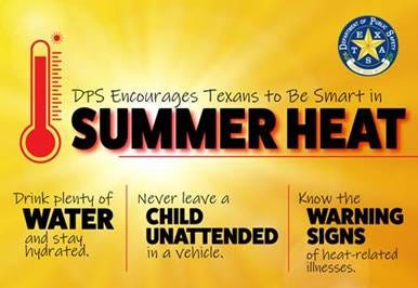 Texas DPS is urging Texans to be smart in extreme summer heat.