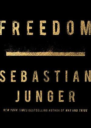 """""""Freedom"""" by Sebastian Junger"""