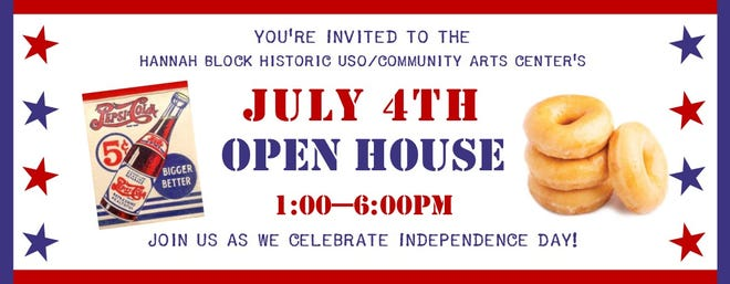 Hannah Block Historic USO/Community Arts Center will hold an open house on the Fourth of July.