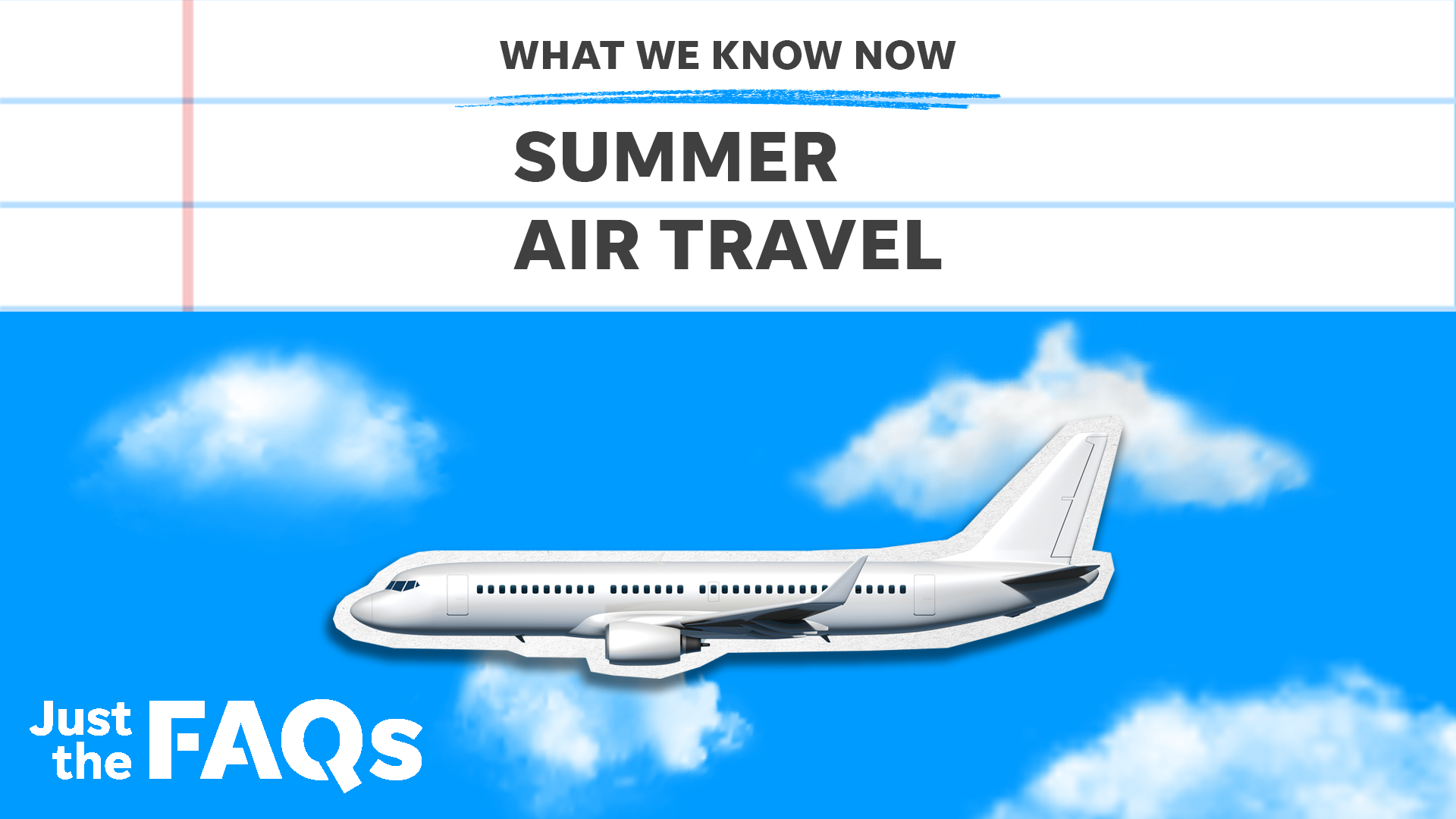 Air travel is surging. If you plan on flying this summer, here's what you need to know.