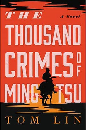 """Tom Lin's first novel """"The Thousand Crimes of Ming Tsu"""" is now available."""