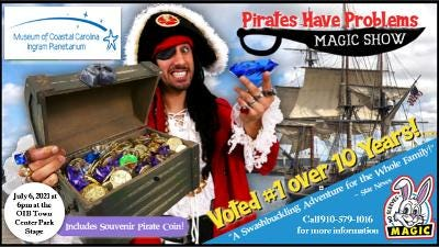 No Sleeves Magic's will perform Pirates Have Problems magic show on July 6.