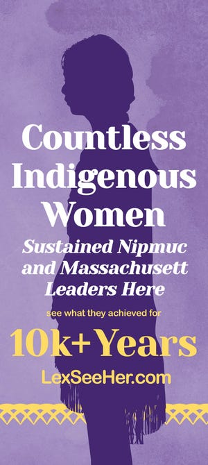 Massachusett and Nipmuc womensustained generations of spiritual, environmental and political leaders on the land we now call Lexington (and surrounding towns).