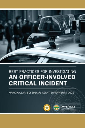 """The office of Ohio Attorney General Dave Yost has published a free online book, """"Best Practices for Investigating an Officer-Involved Critical Incident,"""" that officials hope will serve as a roadmap of sorts for other agencies."""