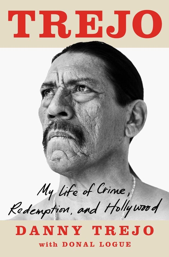 Danny Trejo on his new memoir, toxic masculinity and how his daughter  helped me change my life