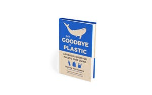 """In 2020, Sandra Ann Harris released """"Say Goodbye to Plastic,"""" a room-by-room guide to reducing plastic in your home."""
