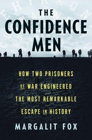 """""""Güven Adamları: İki Savaş Tutsağı Tarihteki En Olağanüstü Kaçışı Nasıl Planladı?"""" (Random House, 352 sayfa, 28 $, Margalit Fox tarafından)"""