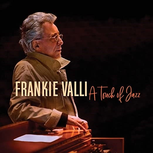 """Frankie Valli released the first jazz album of his long career, """"A Touch of Jazz,"""" in June."""