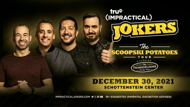 "The Tenderloins, the creators and stars of truTV's ""Impractical Jokers,"" will perform at the Schottenstein Center on Dec. 30."