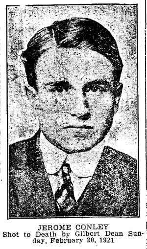 1921: Jerome Conley's murderer, Gilbert Dean, was sentenced to 20 years to life in Auburn Prison.