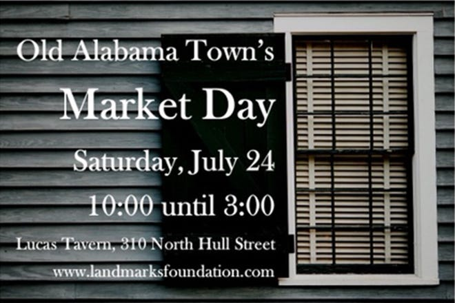 Market Day will be held in Old Alabama Town on Saturday from 10 a.m.-3 p.m.