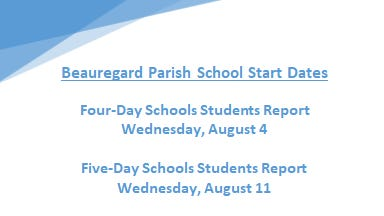 Teachers in four-day schools will return for staff development on Monday August 2 and five-day staff will report on Friday, August 6.