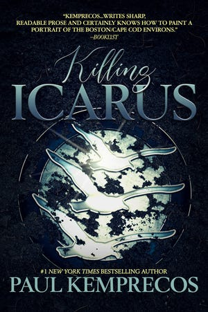 Fresh read: 'Killing Icarus' by No. 1 NYT bestselling author Paul Kemprecos of Truro.