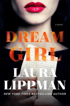 """""""DreamGirl"""" (William Morrow, 320 pages, $28.99) by Laura Lippman"""