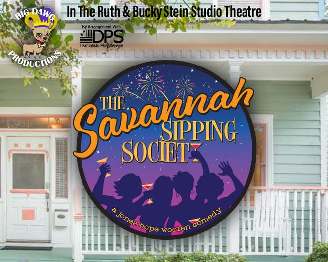 Big Dawg Productions present 'The Savannah Sipping Society.'