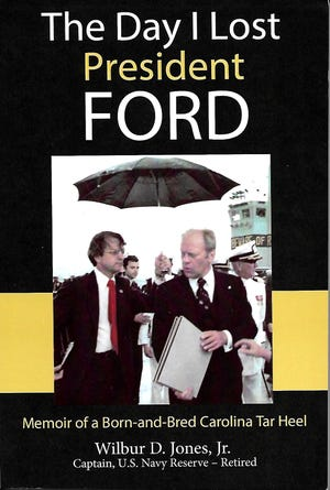 """Cover of """"The Day I Lost President Ford,"""" a memoir by Wilmington native Wilbur D. Jones Jr."""