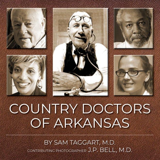 """Sam Taggart wrote his book """"Country Doctors of Arkansas,"""" based on 45 interviews of physicians practicing in rural Arkansas. Taggart is now traveling across the state to promote his book and will stop in Paris at 6 p.m. on Aug. 16."""