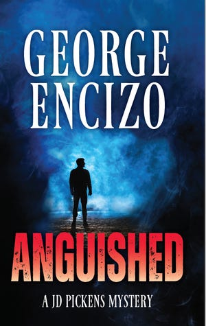 """""""Anguished"""" (Gatekeeper Press, 2021), George Encizo's fourth book in the JD Pickens mystery series,"""