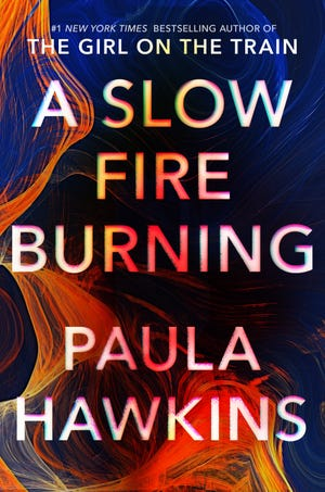 """Paula Hawkins' latest thriller, """"A Slow Fire Burning"""" (Riverhead, 320 pp., ★★★ out of four), is the follow-up to her 2015 bestseller """"The Girl on the Train"""" and 2017's """"Into the Water."""""""
