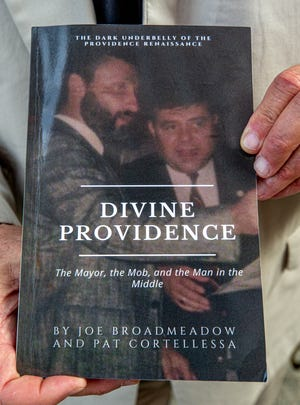 """The book """"Divine Providence: The Mayor, The Mob, and The Man in the Middle,"""" written by Pat Cortellessa and former East Providence Police Capt. Joe Broadmeadow."""
