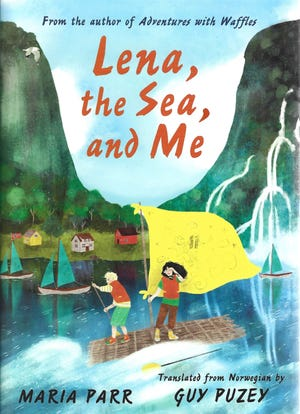 """""""Lena, the Sea, and Me,"""" by Maria Parr; translated from Norwegian by Guy Puzey."""