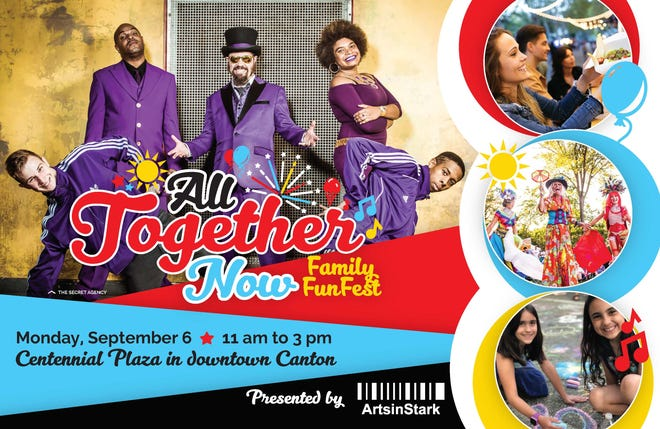 All Together Now Family Fun Fest is a first-time event presented by ArtsinStark from 11 a.m. to 3 p.m. on Labor Day at Centennial Park in downtown Canton.