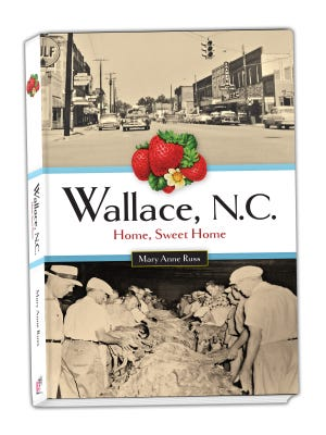 """Mary Anne Russ is the author of """"Wallace, N.C.: Home Sweet Home,"""" a photo history of the Duplin County town."""