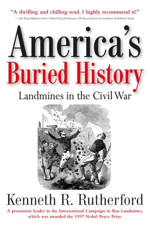 Kenneth R. Rutherford will speak on 'America's Buried History: Landmines in the Civil War' at Wilmington's Cape Fear Civil War Round Table.