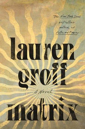 """""""Matrix,"""" by Lauren Groff."""