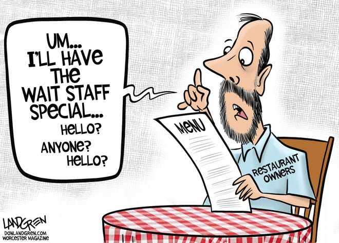 Wait staff  shortage are on the menu.