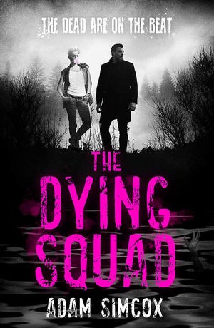 """""""The Dying Squad' by Adam Simcox"""