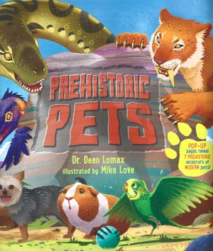 """""""Prehistoric Pets,"""" by Dr. Dean Lomax; illustrated by Mike Love."""