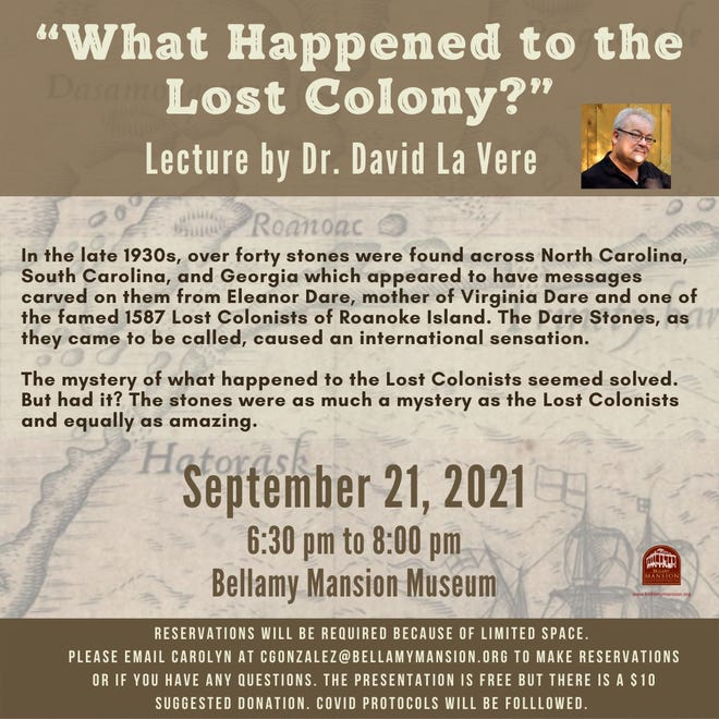 David La Vere will speak about the Lost Colony of Roanoke Island on Sept. 21 at Bellamy Mansion Museum.