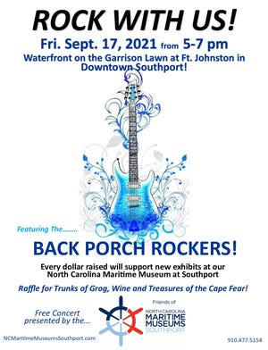 The Back Porch Rockers will hold a benefit concert for the North Carolina Maritime Museum at Southport.