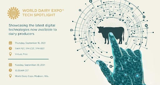 The World Dairy Expo Tech Spotlight includes an on-line event on September 16 and an in-person event taking place during World Dairy Expo on September 28 at 10:30 a.m. (CST).