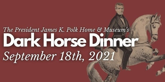The President James K. Polk Home & Museum will present the second Dark Horse Dinner from 6-9 p.m. Saturday at the historic home's garden and grounds. The event will feature a whole hog roast, bourbon tastings, live music and more.