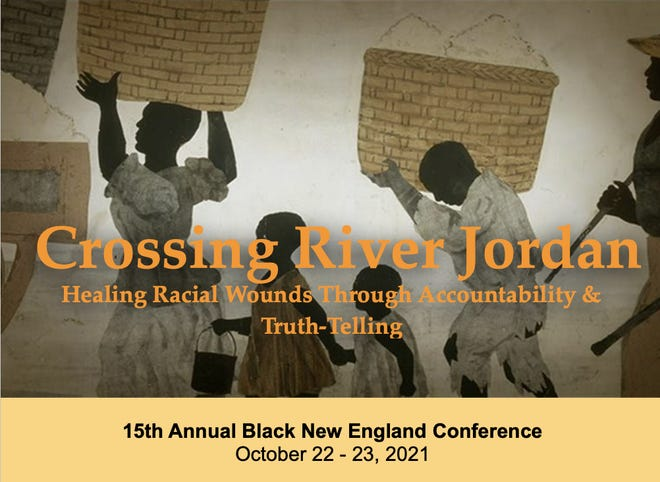 """The two-day 15th annual Black New England Conference, entitled """"Crossing River Jordan: Healing Racial Wounds Through Accountability & Truth-Telling"""" will take place Oct. 22 and 23."""
