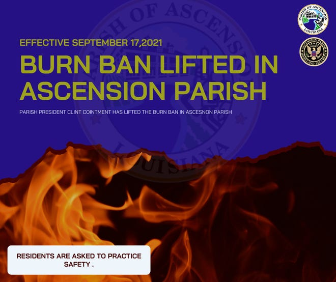 The Ascension Parish burn ban was lifted Sept. 17.