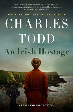 """""""An Irish Hostage"""" is the latest book from the mother-and-son writing team of Charles and Caroline Todd."""