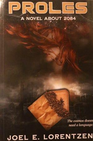 """""""Proles: A Novel About 2084,"""" by Joel E. Lorentzen"""