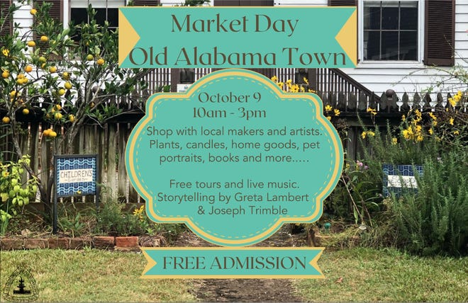 Old Alabama Town's Market Day will be held Oct. 9 in Montgomery.