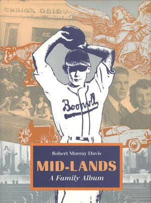Bob Davis wrote a book on the MID-LANDS-A Family Album, which is both a memoir and social commentary, describing growing up as a Catholic in Boonville, and being a youth in white, small-town, post-war America.