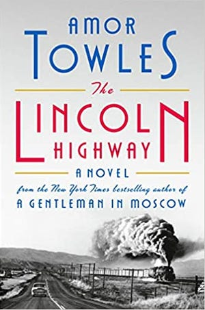 """""""The Lincoln Highway"""" (Viking, 592 pages, $30, publishes Oct. 5) by Amor Towles"""