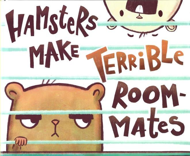 """Hamsters Make Terrible Roommates,"" by Cheryl B. Klein; illustrated by Abhi Alwar."
