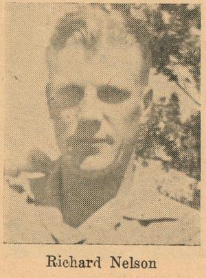 Richard Nelson died in Germany on Oct. 4, 1944.