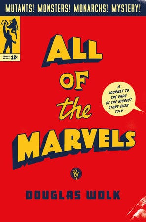 """Douglas Wolk's """"All of the Marvels"""" provides a look at the vast landscape of the Marvel comics universe."""