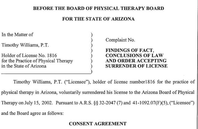 Timothy Williams voluntarily surrendered his physical therapy license in 2002 following allegations that he sexually touched a client.