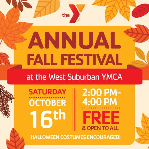 The West Suburban YMCA will host its annual fall festival Oct. 16.